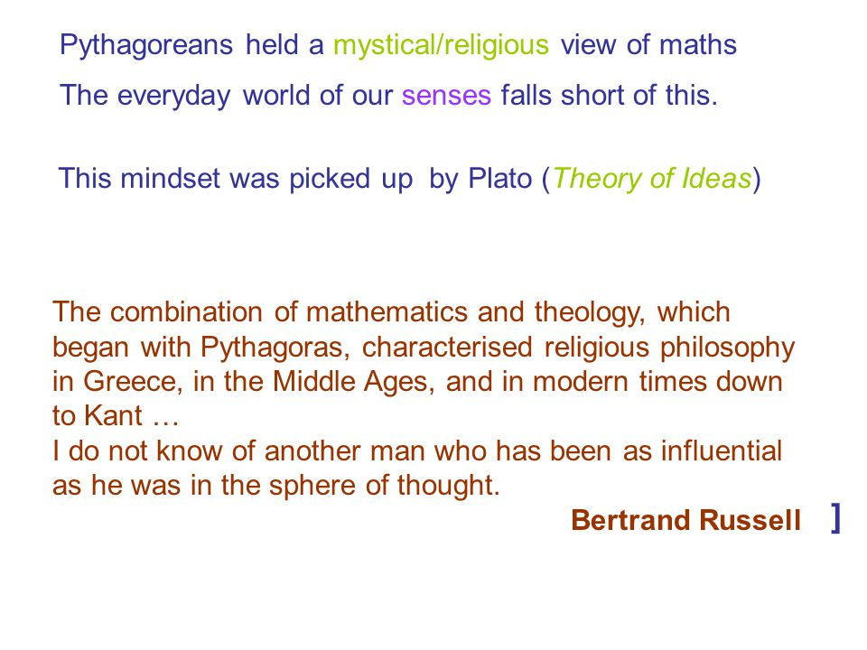 ] Pythagoreans held a mystical/religious view of maths